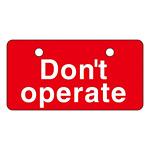 英文字バルブ開閉札 50×100 片面仕様 表記:Dont operate (168006)